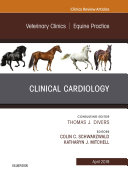 Clinical Cardiology  An Issue of Veterinary Clinics of North America  Equine Practice