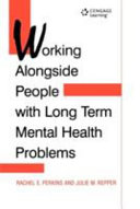 Working Alongside People with Long Term Mental Health Problems