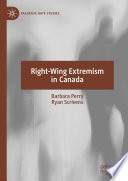 """""""Right-Wing Extremism in Canada"""" by Barbara Perry, Ryan Scrivens"""