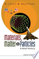 Materials  Matter and Particles