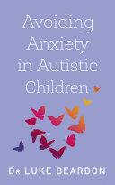 Avoiding Anxiety in Autistic Children Pdf/ePub eBook