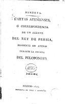 Cartas atenienses, ó Correspondencia de un agente del rey de Persia residente en Atenas durante la guerra del Peloponeso