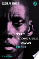 The Conjure Man Dies  A Harlem Mystery  The first ever African American crime novel