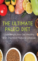 The Ultimate Paleo Diet