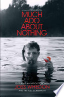 Much Ado About Nothing  A Film by Joss Whedon