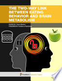 The Two-Way Link between Eating Behavior and Brain Metabolism