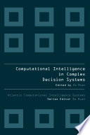 COMPUTATIONAL INTELLIGENCE IN COMPLEX DECISION MAKING SYSTEMS