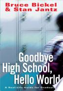 Goodbye High School  Hello World