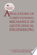 Applications of Computational Mechanics in Geotechnical Engineering