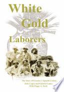 White Gold Laborers