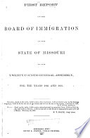 Report of the Board of Immigration of the State of Missouri to the     General Assembly  for the Years