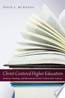 Christ-Centered Higher Education