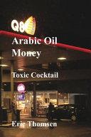 Arab Oil Money - Toxic Cocktail