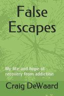 False Escapes