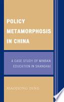Policy Metamorphosis in China