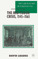 The Mid Tudor Crisis  1545 1565
