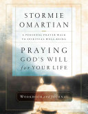 Praying God s Will for Your Life Workbook and Journal Book PDF