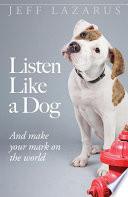 Listen Like a Dog Book