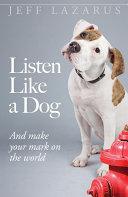 Listen Like a Dog