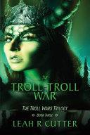 The Troll-Troll War