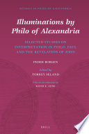 Illuminations by Philo of Alexandria  Selected Studies on Interpretation in Philo  Paul and the Revelation of John