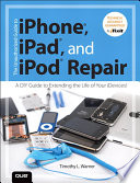 The Unauthorized Guide to iPhone, iPad, and iPod Repair