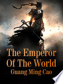 The Emperor Of The World