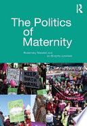 The Politics Of Maternity