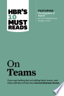 HBR's 10 Must Reads on Teams (with featured article ?The Discipline of Teams,? by Jon R. Katzenbach and Douglas K. Smith)