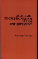 Academic Professionalism in Law Enforcement
