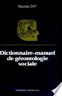 Dictionnaire manuel de g  rontologie sociale