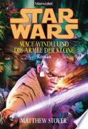 Star Wars. Mace Windu und die Armee der Klone -  : Roman