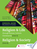 Religion and Life through Roman Catholic Christianity (Unit 3) and Religion and Society
