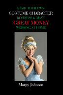 Pdf Start Your Own Costume Character Business & Make Great Money Working at Home