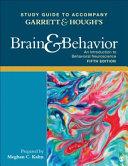 Study Guide to Accompany Garrett   Hough s Brain   Behavior  An Introduction to Behavioral Neuroscience