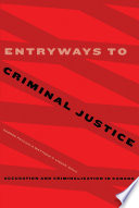 Entryways to criminal justice : accusation and criminalization in Canada