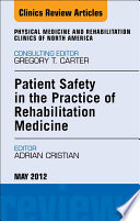 Patient Safety in Rehabilitation Medicine  An Issue of Physical Medicine and Rehabilitation Clinics   E Book Book