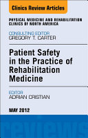 Patient Safety in Rehabilitation Medicine, An Issue of Physical Medicine and Rehabilitation Clinics - E-Book