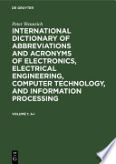International dictionary of abbreviations and acronyms of electronics  electrical engineering  computer technology  and information processing