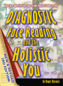 Diagnostic Face Reading and the Holistic You  3rd Edition