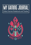 My Gaming Journal   Video Games Notebook and Tracker