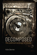 Decomposed: the political ecology of music