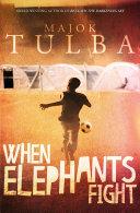 When Elephants Fight [Pdf/ePub] eBook