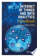 """Internet of Things and Data Analytics Handbook"" by Hwaiyu Geng"