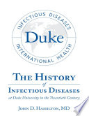The History of Infectious Diseases At Duke University In the Twentieth Century
