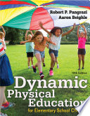 """Dynamic Physical Education for Elementary School Children"" by Robert P. Pangrazi, Aaron Beighle"
