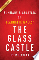 The Glass Castle  A Memoir by Jeannette Walls   Summary   Analysis