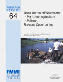 Use of Untreated Wastewater in Peri urban Agriculture in Pakistan