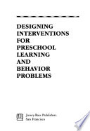 Designing Interventions for Preschool Learning and Behavior Problems