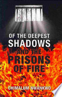 Of the Deepest Shadows   the Prisons of Fire
